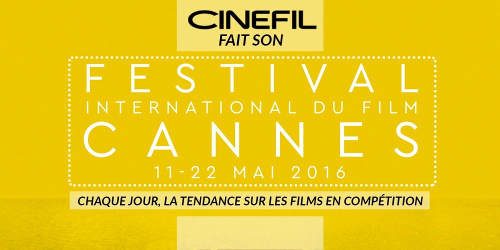 Cinefil fait son Festival de Cannes - Lancement du blog de Cinefil