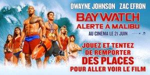 Illustration du jeu concours Gagnez vos places pour Baywatch : alerte à Malibu