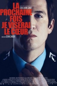 Affiche du film : La Prochaine fois je viserai le coeur
