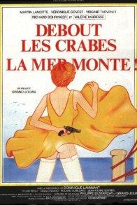 Affiche du film : Debout les crabes la mer monte