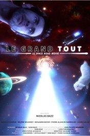 Affiche du film Le Grand Tout