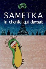 Affiche du film : Sametka, la chenille qui danse