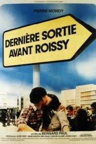 Affiche du film : Dernière sortie avant Roissy