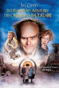 Affiche du film : Les désastreuses aventures des orphelins Baudelaire