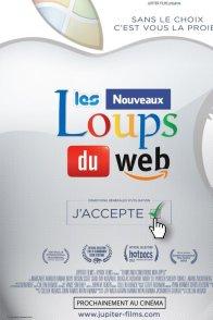 Affiche du film : Les Nouveaux Loups du Web