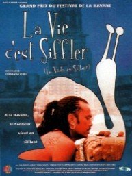 Affiche du film : La vie, c'est siffler