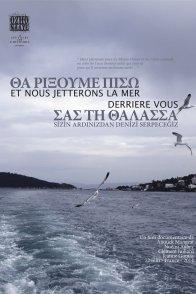 Affiche du film : Et nous jetterons la mer derrière vous