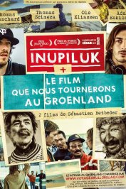 background picture for movie Inupiluk + Le film que nous tournerons au Groenland