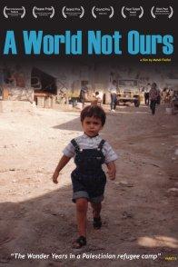 Affiche du film : A World Not Ours