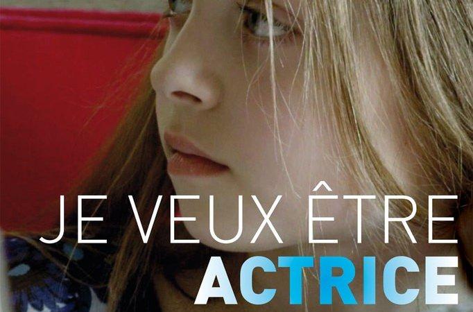 Photo du film : Je veux être actrice