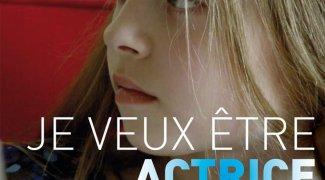 Affiche du film : Je veux être actrice