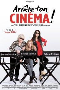 Affiche du film : Arrête ton cinéma !