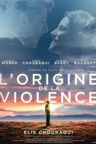 Affiche du film : L'Origine de la violence