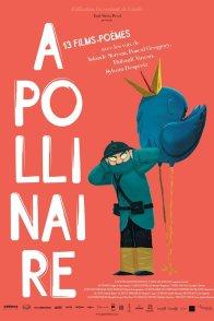 Affiche du film : Apollinaire : 13 films-poèmes