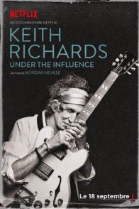 Affiche du film : Keith Richards: Under the Influence
