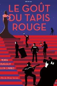 Affiche du film : Le goût du tapis rouge