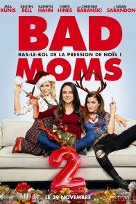 Affiche du film : Bad Moms 2