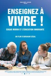 Affiche du film : Enseignez à vivre ! Edgar Morin et l'éducation innovante