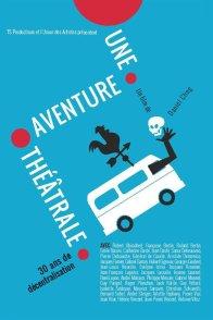 Affiche du film : Une aventure théâtrale, 30 ans de décentralisation
