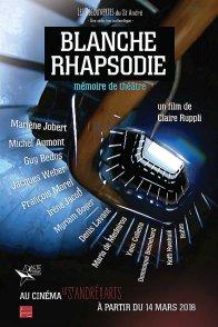 Affiche du film : Blanche Rhapsodie : mémoire de théâtre