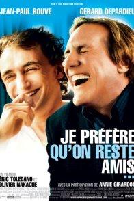 Affiche du film : Je prefère qu'on reste amis...