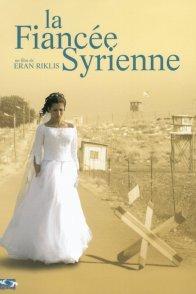 Affiche du film : La fiancee syrienne