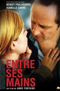 Affiche du film : Entre ses mains