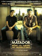 Affiche du film : The matador - Même les tueurs ont besoin d'amis