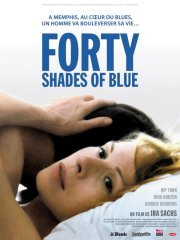 Affiche du film : Forty shades of blue