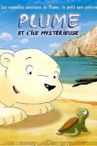 Affiche du film : Plume et l'Île Mystérieuse