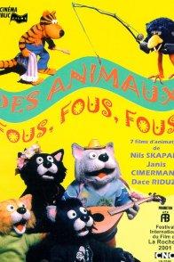 Affiche du film : Des animaux fous, fous, fous