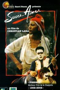 Affiche du film : Sucre amer