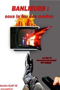 Affiche du film : Banlieues : sous le feu des medias