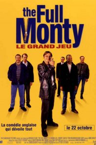 Affiche du film : The Full Monty (le grand jeu)