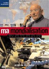 Affiche du film : Ma mondialisation