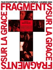 Affiche du film : Fragments sur la grace