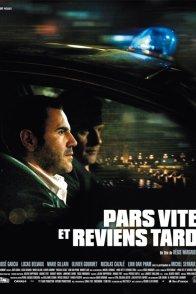 Affiche du film : Pars vite et reviens tard