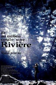 Affiche du film : Et au milieu coule une riviere