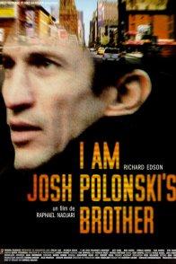 Affiche du film : I am josh polonski's brother