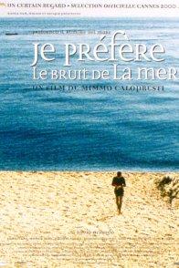 Affiche du film : Je prefere le bruit de la mer