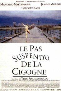 Affiche du film : Le pas suspendu de la cigogne