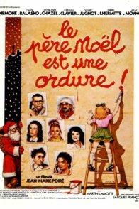 Affiche du film : Le Père Noël est une ordure