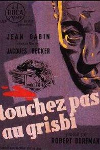 Affiche du film : Touchez pas au grisbi