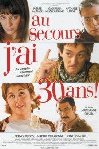 Affiche du film : Au secours j'ai trente ans !