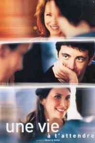 Affiche du film : Une vie a t'attendre