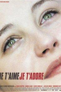 Affiche du film : Je t'aime je t'adore