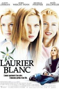 Affiche du film : Laurier blanc