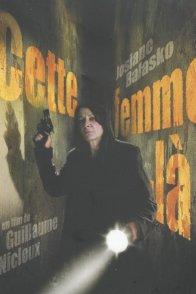 Affiche du film : Cette femme-là