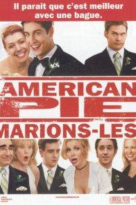 Affiche du film : American pie : marions-les !