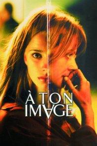 Affiche du film : A ton image